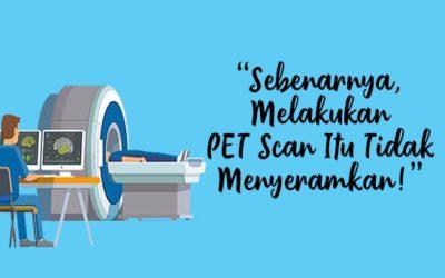 Pengertian PET/CT Scan, Risiko, Serta Persiapannya