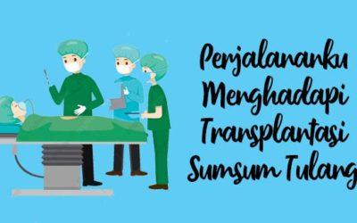 Pengobatan Selesai! Pengalaman Transplantasi Sumsum Tulang Part 2