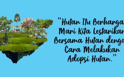 Biarkan Hutan Bertahan, Mari Lakukan Gerakan Adopsi Hutan