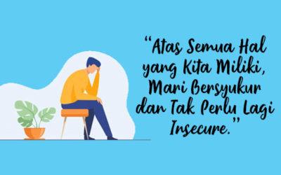 Ubah Insecure Jadi Rasa Syukur, Hidup Tak Lagi Redup
