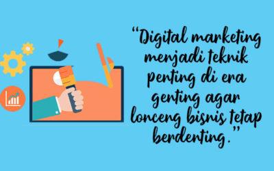 Tak Perlu Pontang-Panting Hadapi Saat Genting, Cukup Andalkan Digital Marketing
